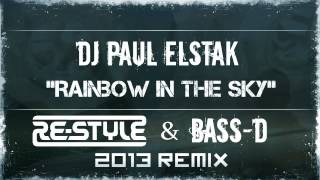 DJ Paul Elstak - Rainbow In The Sky (Re-Style & Bass-D 2013 Remix)