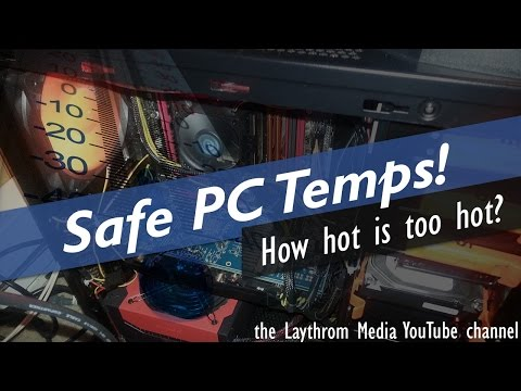 Safe PC Temps - How HOT Is Too Hot?
