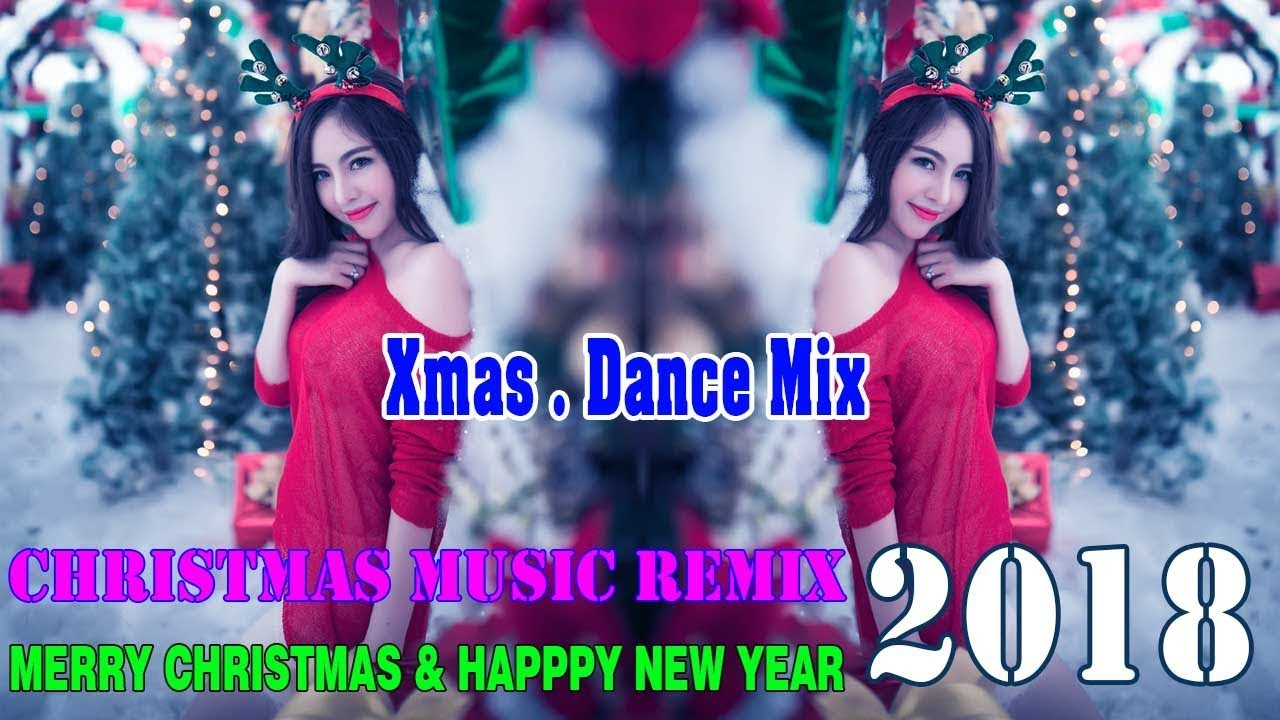 Best Of Christmas S Remix 2017 2018 Xmas Party Music Mix