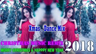 Best Of Christmas Songs Remix 2017/2018 ♪ Xmas Party Music Mix