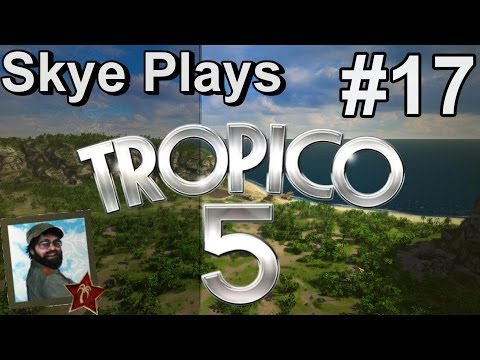 Tropico 5 Gameplay: Part 17 ► Coffee and Tsunamis ◀ Campaign Walkthrough and Tips [PC]