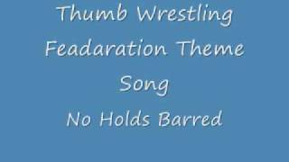 Download Thumb Wrestling Fedaration Theme Song No Holds barred MP3 song and Music Video