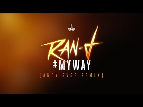 Ran-D - #MyWay (ANDY SVGE Remix) [OUT NOW]
