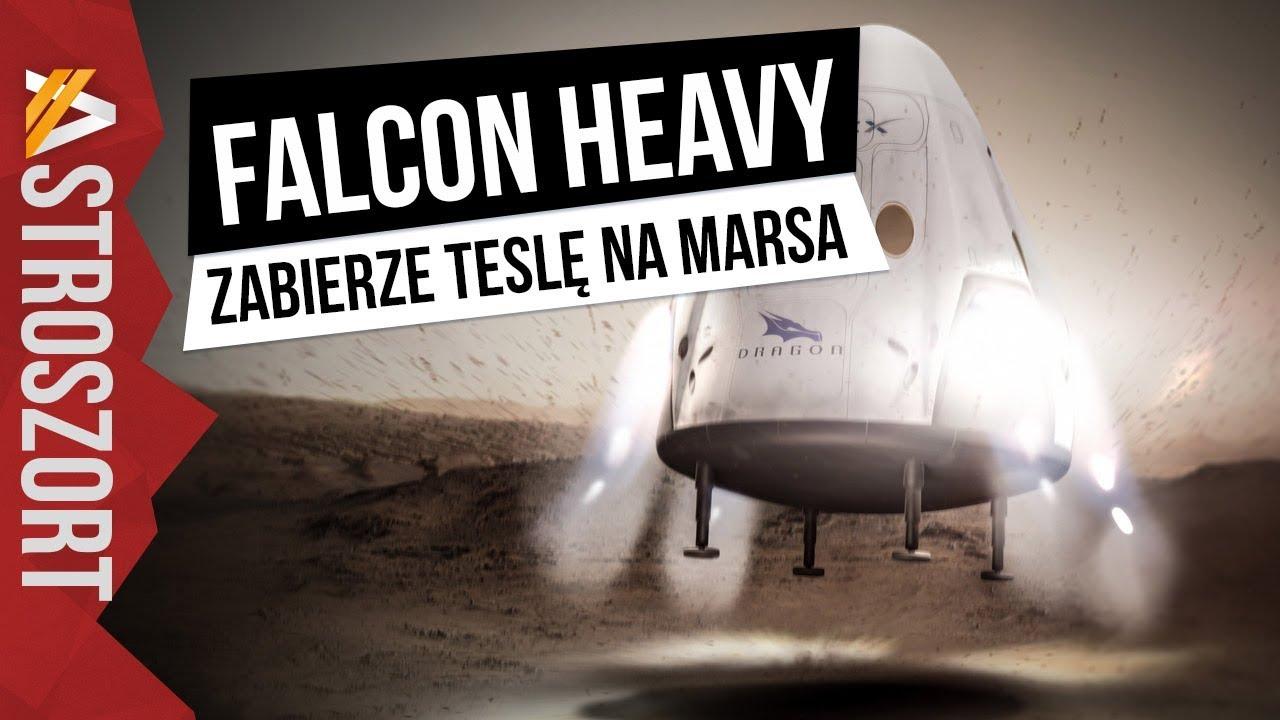 Falcon Heavy zabierze samochód na Marsa – AstroSzrot