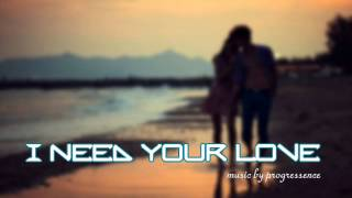 "Progressence ""I Need Your Love"" - Royalty Free Music"