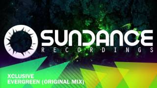 Xclusive - Evergreen (Original Mix)