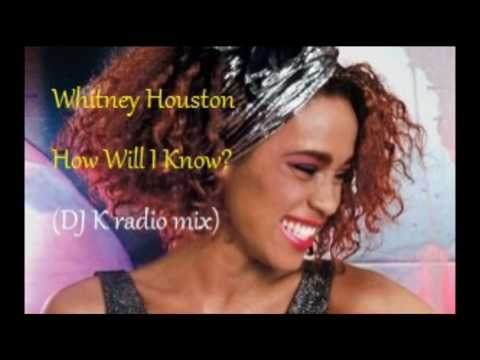 Whitney Houston - How Will I Know (DJ K radio mix) [HQ audio remastered]