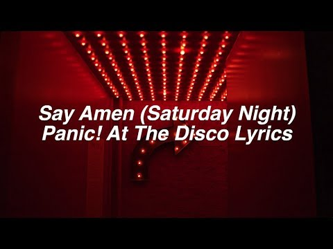 Say Amen Saturday Night  Panic! At The Disco Lyrics