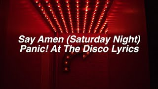 Say Amen (Saturday Night) || Panic! At The Disco Lyrics Video
