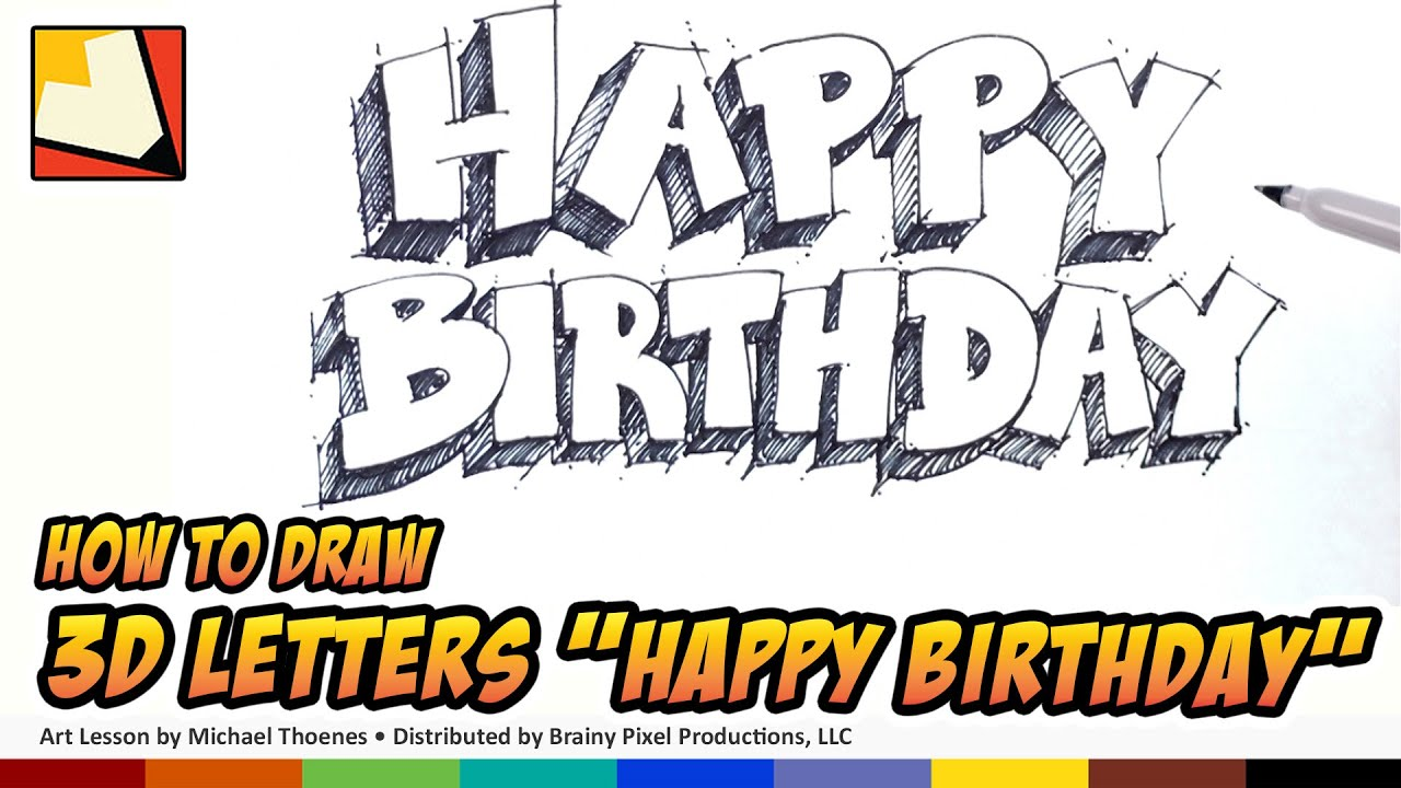How To Draw 3d Letters Happy Birthday Art For Kids Birthday Sign Hand Lettering Bp Youtube