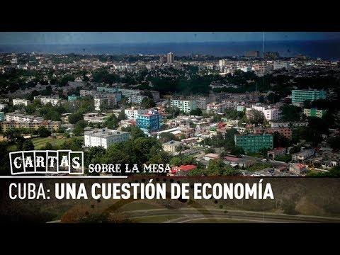 Cuba: Una cuestión de economía - Cartas sobre la mesa