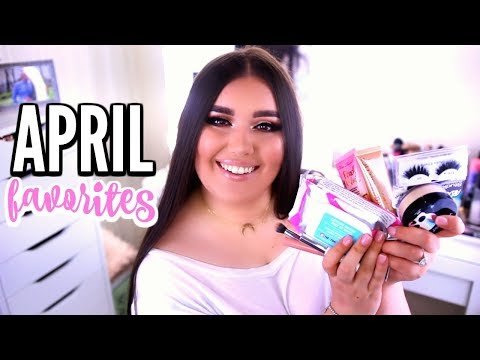 APRIL FAVORITES 2018   Best Makeup...