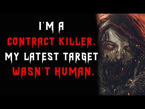 I'm a contract killer, My latest target wasn't human | Creepypasta Reading | Scary Stories