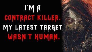 I'm a contract killer, My latest target wasn't human | Scary Hitman Stories | Creepypasta