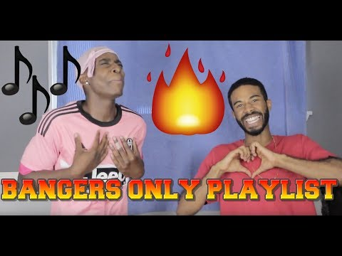 BANGERS ONLY PLAYLIST!!!!🔥🔥