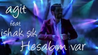Agit feat İshak ŞIK - Hesabım Var (Remix cover)