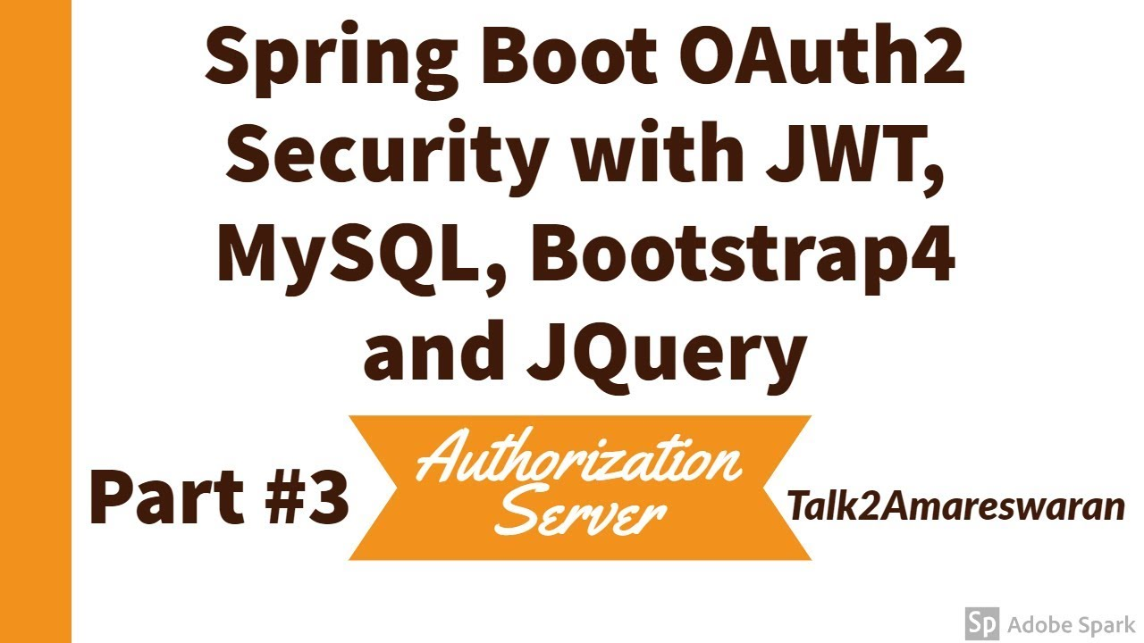 #3 Spring Boot OAUTH2 Security with MySQL, JWT, Bootstrap4, and jQuery    Authorization Server