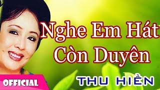 Thu Hiền - Nghe Em Hát Còn Duyên [Official Audio]