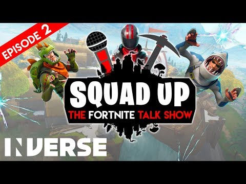 Squad Up: The Fortnite Talk Show LIVE Ep  2 | Inverse