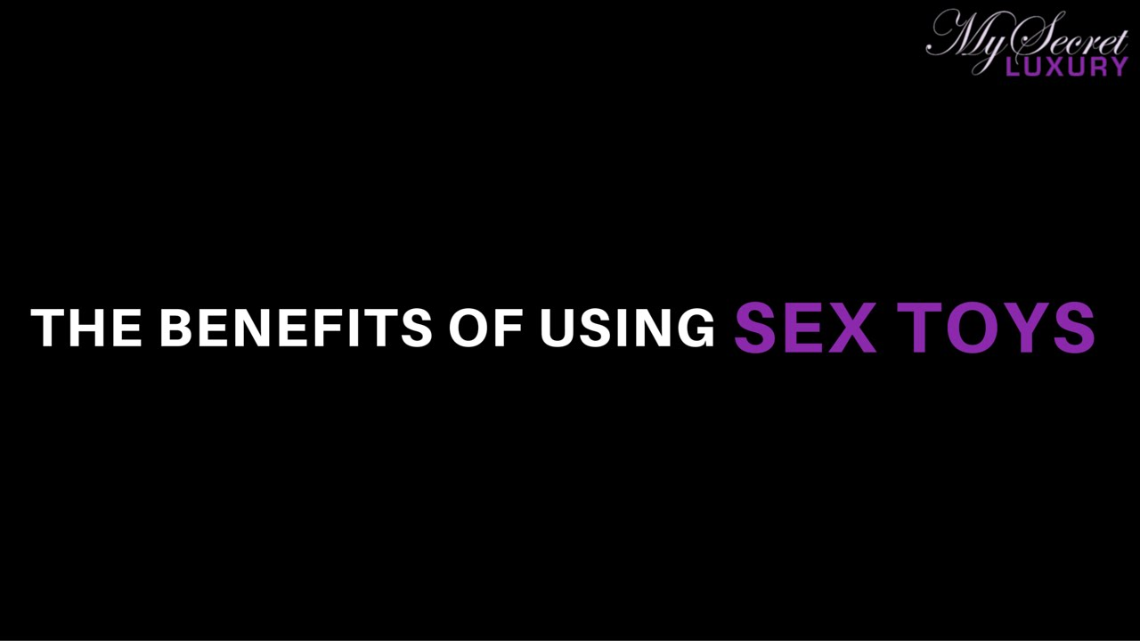 benefits of using sexual toys