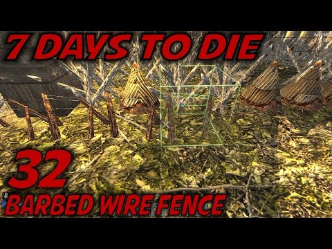 7 Days to Die | EP 32 | Barbed Wire Fence | Let's Play 7 Days to Die Gameplay | Alpha 15 (S15)