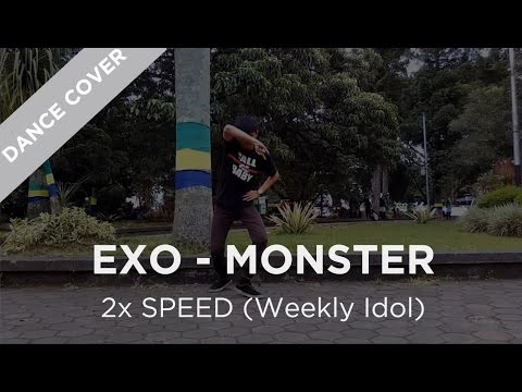 [DANCE COVER] EXO - MONSTER (2x speed weekly idol)