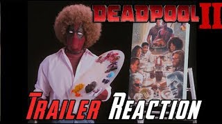 Deadpool 2 Teaser Trailer Angry Reaction
