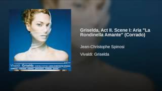 """Griselda, Act II. Scene I: Aria """"La Rondinella Amante"""" (Corrado)"""