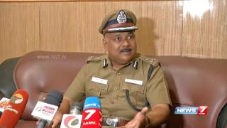"""Deputy Commissioner on violence in Chennai : """"City will not be peaceful without Police department"""""""