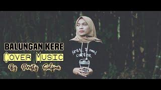 Download BALUNGAN KERE (AKUSTIK) cover by. Presty Selfina