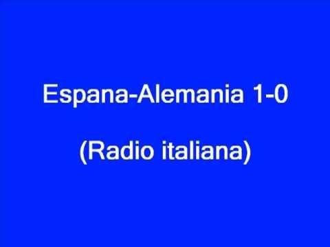 Espana-Alemania 1-0 (Radio italiana)
