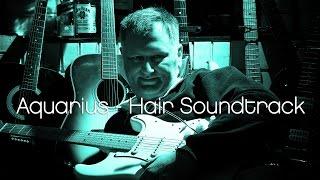 Aquarius - Hair Soundtrack