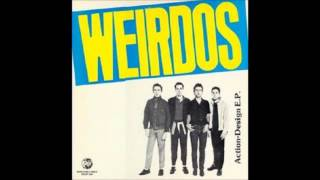 Weirdos - We got the Neutron Bomb