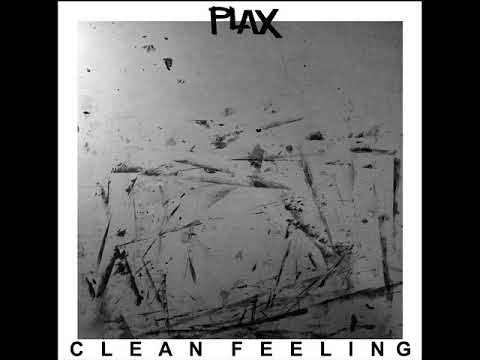 PLAX - Clean Feeling LP (2017)