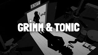 Grimm and Tonic