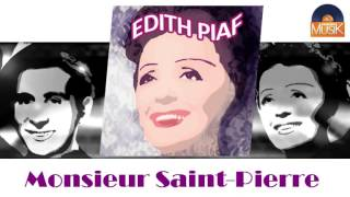 Edith Piaf - Monsieur Saint-Pierre (HD) Officiel Seniors Musik