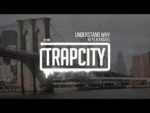 Keys N Krates - Understand Why