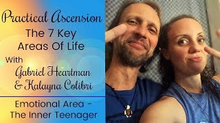 Practical Ascension: Emotional Area - Inner Teenager W/Gabriel & Kalayna