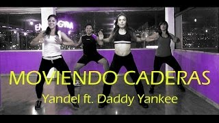 MOVIENDO CADERAS Yandel ft. Daddy Yankee Coregrafía Fitness
