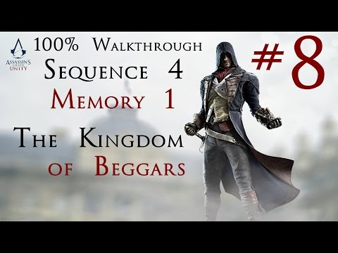 Assassin's Creed Unity - 100% Walkthrough Part 8 -  Sequence 4 Memory 1 - The Kingdom of Beggars