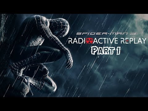 Radioactive Replay - Spider-Man 3 Part 1 - No Autographs, Please...