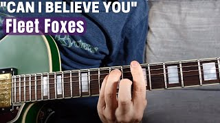 """How to Play """"Can I Believe You"""" by Fleet Foxes on Guitar (Easy Guitar Lesson w/ Sean Daniel)"""