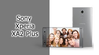 Первый взгляд Sony Xperia XA2 Plus