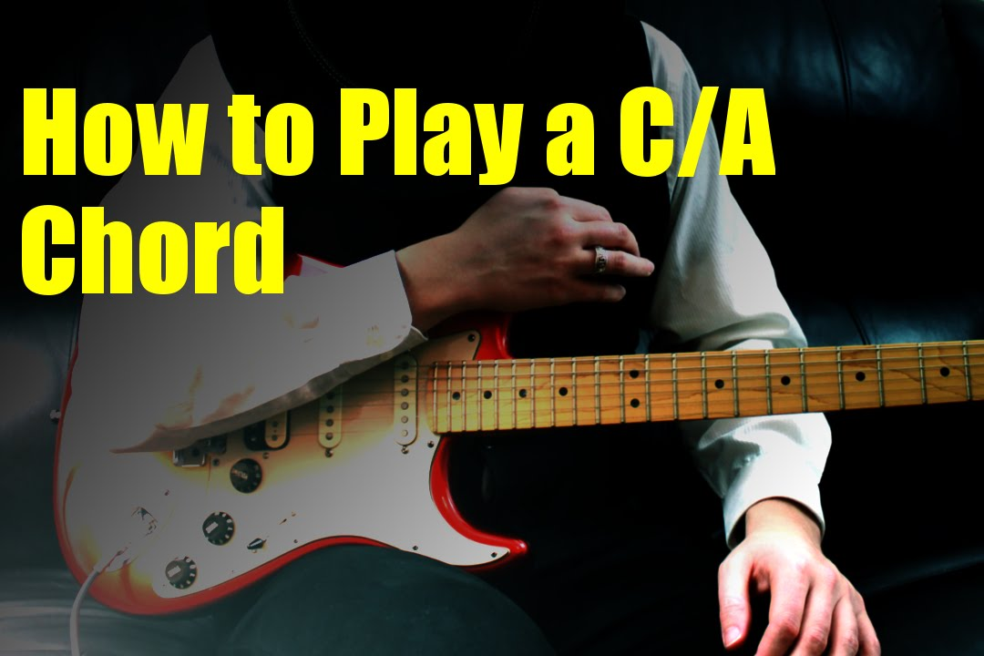 How To Play A Ca Chord Youtube