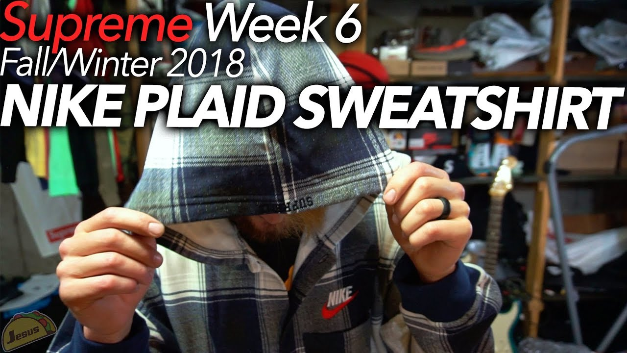 110d1923113c Nike x Supreme Plaid Hooded Sweatshirt F W 2018 Week 6 review + new  waterproof oboz