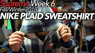 Nike x Supreme Plaid Hooded Sweatshirt F/W 2018 Week 6 review + new waterproof oboz