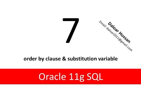 Oracle11g SQL Tutorial 7 use of order by clause & substitution variable