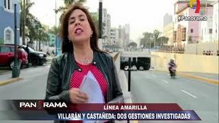 Villarán y Castañeda: dos gestiones investigadas por proyecto Línea Amarilla