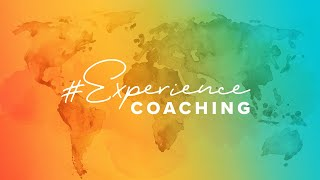Experience Coaching: Rediscover Your Best Self, Achieve Your Dreams, Change Your Life.
