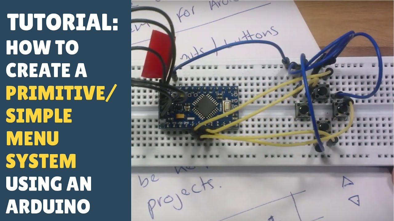 TUTORIAL: How to create a very primitive/simple menu system using the  Arduino